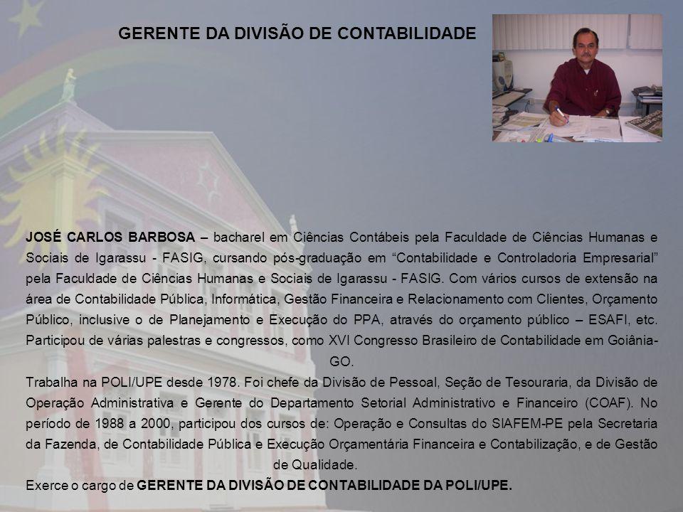 JOSÉ CARLOS BARBOSA – bacharel em Ciências Contábeis pela Faculdade de Ciências Humanas e Sociais de Igarassu - FASIG, cursando pós-graduação em Conta