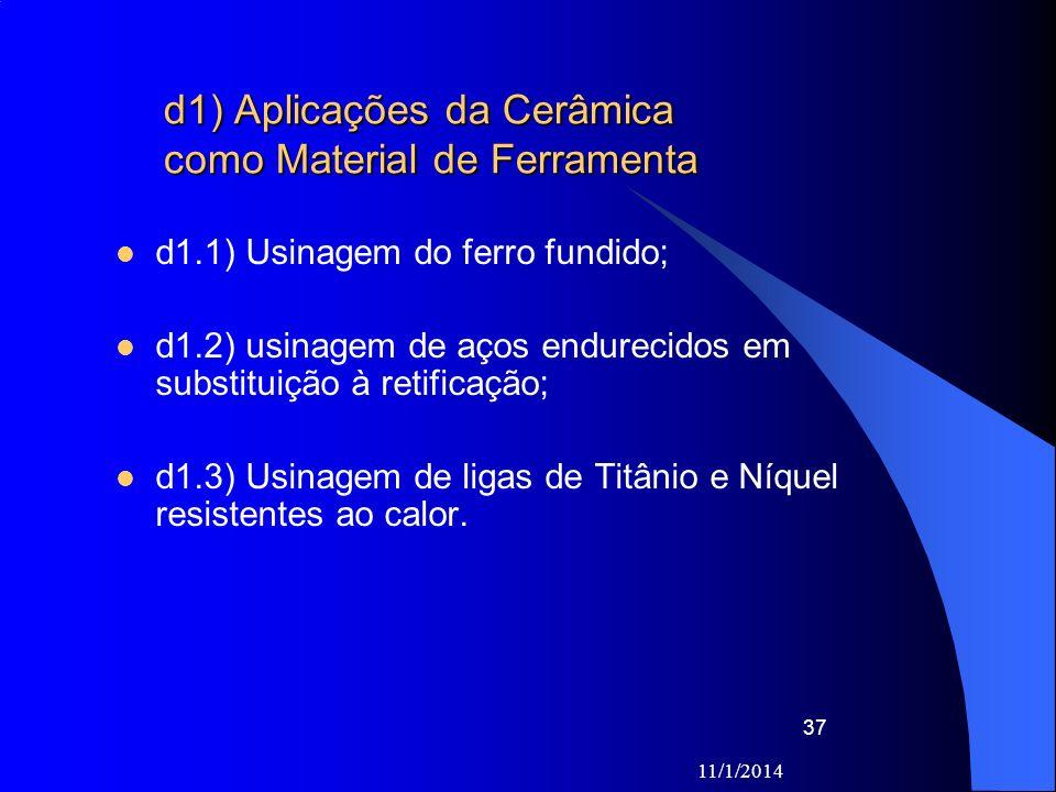 d1) Aplicações da Cerâmica como Material de Ferramenta d1.1) Usinagem do ferro fundido; d1.2) usinagem de aços endurecidos em substituição à retificaç