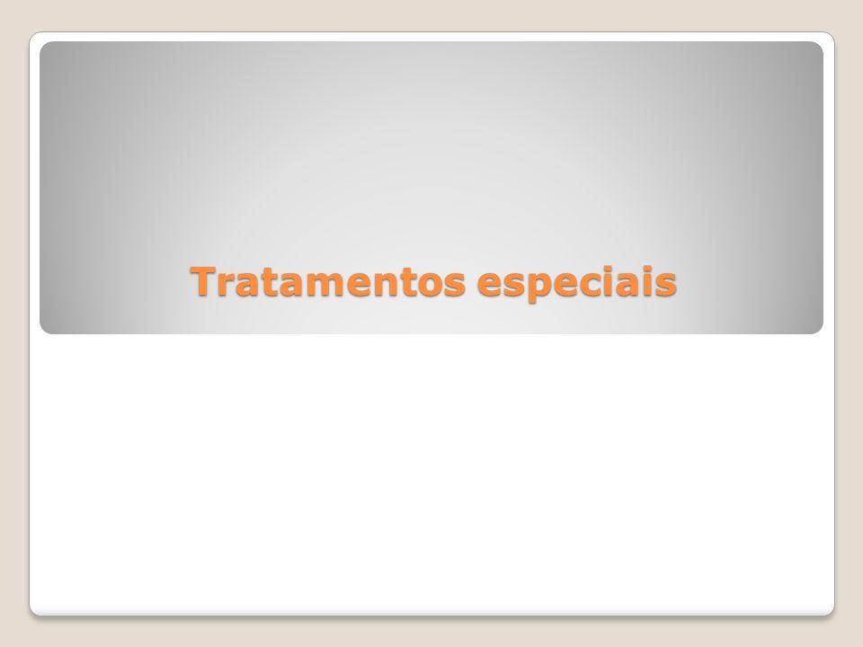Tratamentos especiais