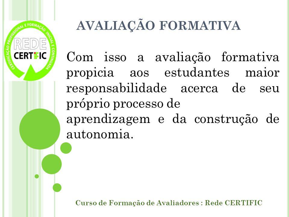 AVALIAÇÃO FORMATIVA Curso de Formação de Avaliadores : Rede CERTIFIC Segundo ALLAL (1986, p.