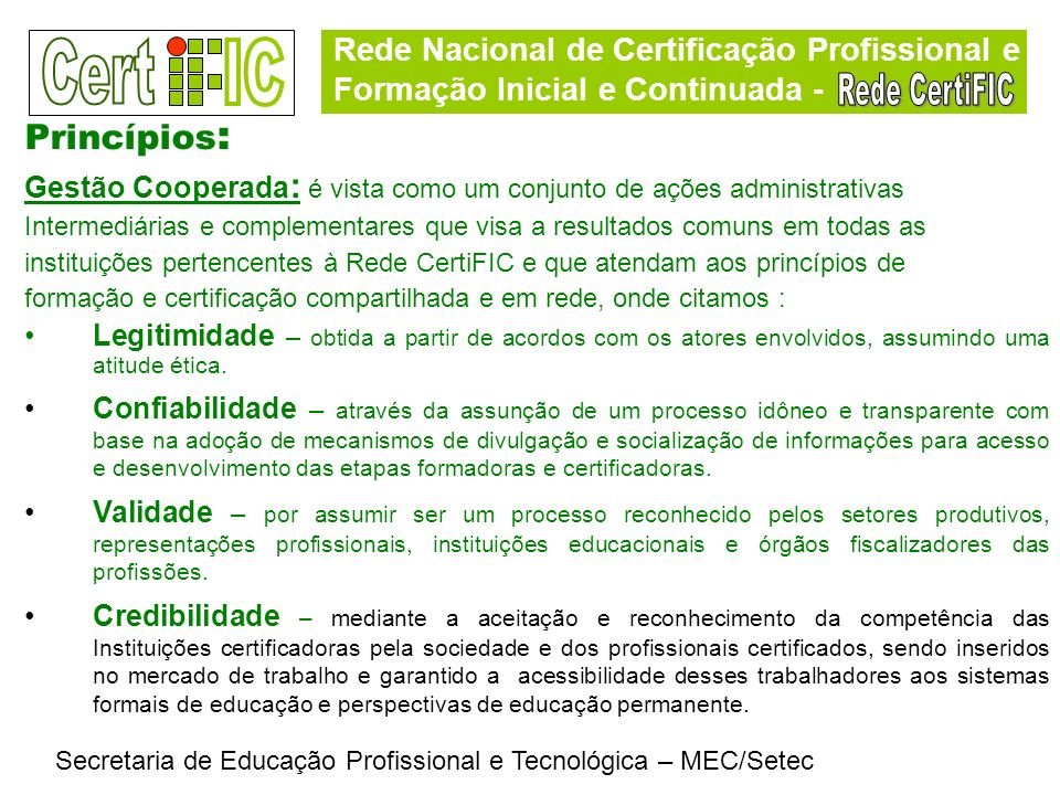 Rede Nacional de Certificação Profissional e Formação Inicial e Continuada - Secretaria de Educação Profissional e Tecnológica – MEC/Setec Princípios
