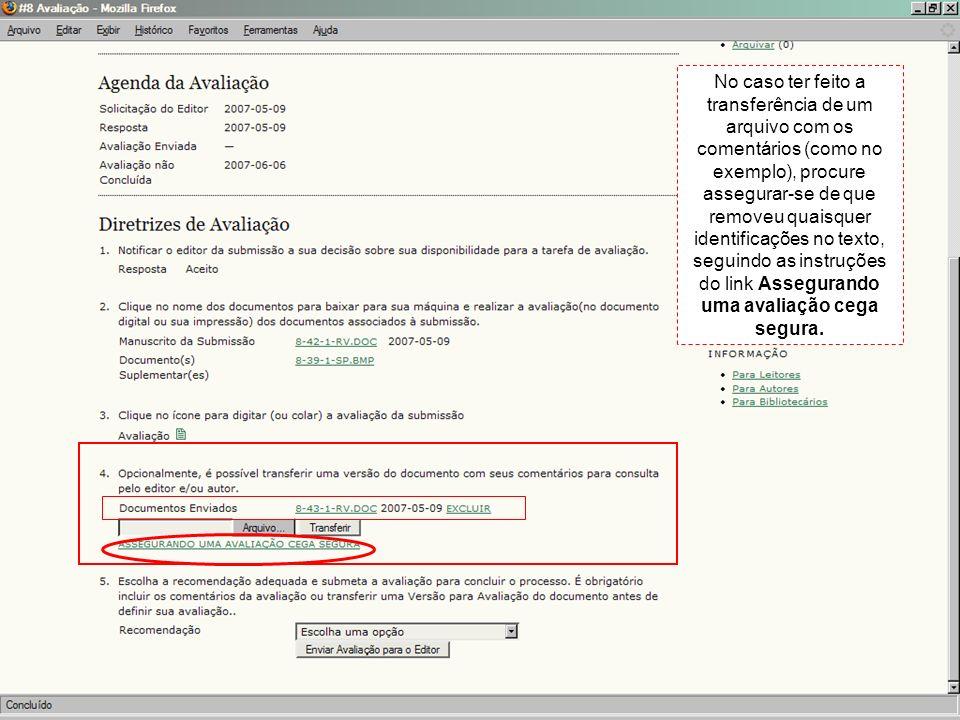 No caso ter feito a transferência de um arquivo com os comentários (como no exemplo), procure assegurar-se de que removeu quaisquer identificações no texto, seguindo as instruções do link Assegurando uma avaliação cega segura.