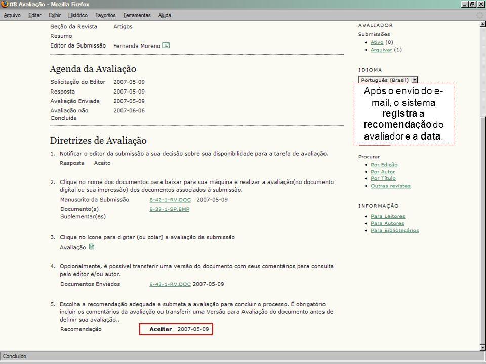 Após o envio do e- mail, o sistema registra a recomendação do avaliador e a data.