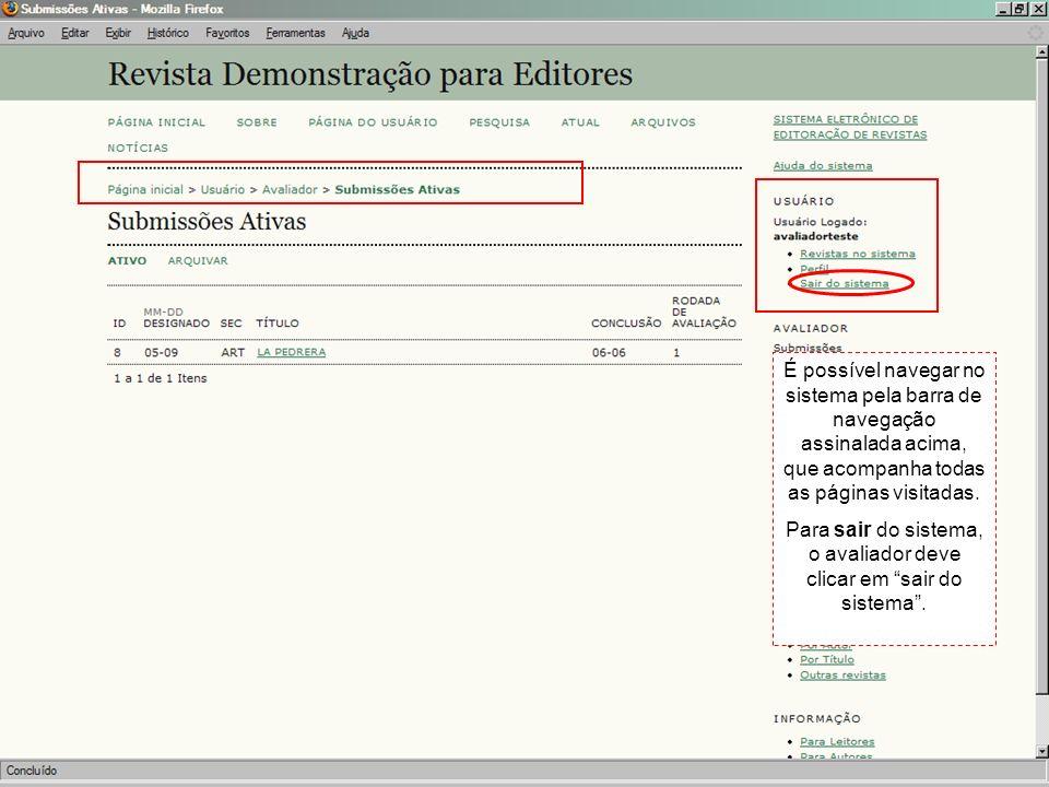 É possível navegar no sistema pela barra de navegação assinalada acima, que acompanha todas as páginas visitadas.