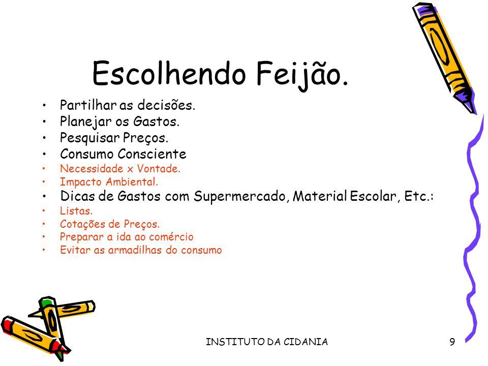 INSTITUTO DA CIDANIA9 Escolhendo Feijão.Partilhar as decisões.