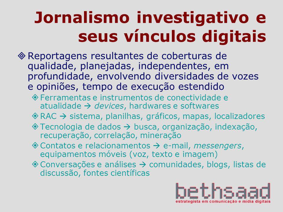 Jornalismo investigativo e seus vínculos digitais Reportagens resultantes de coberturas de qualidade, planejadas, independentes, em profundidade, envo