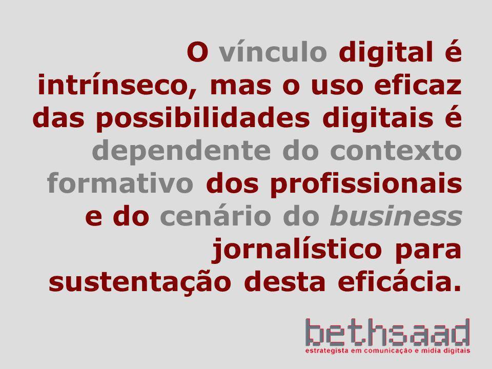 O vínculo digital é intrínseco, mas o uso eficaz das possibilidades digitais é dependente do contexto formativo dos profissionais e do cenário do busi