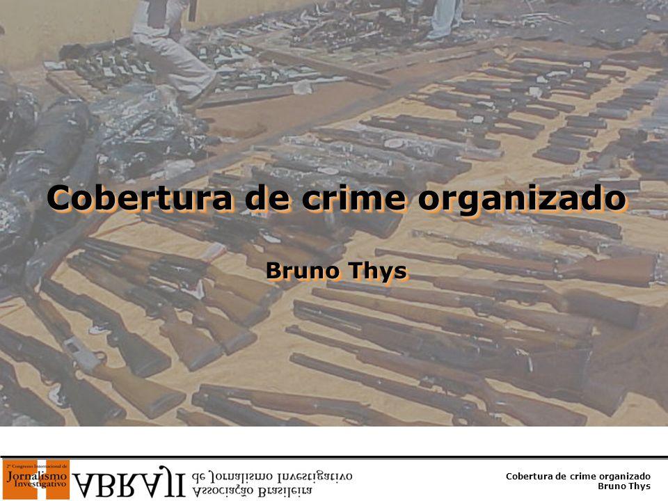 Cobertura de crime organizado Bruno Thys * 92 comunidades já estão dominadas por grupos formados por policiais militares da ativa ou excluídos, bombeiros, agentes penitenciários, policiais civis e pessoas comuns.