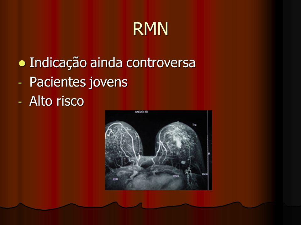 RMN Indicação ainda controversa Indicação ainda controversa - Pacientes jovens - Alto risco