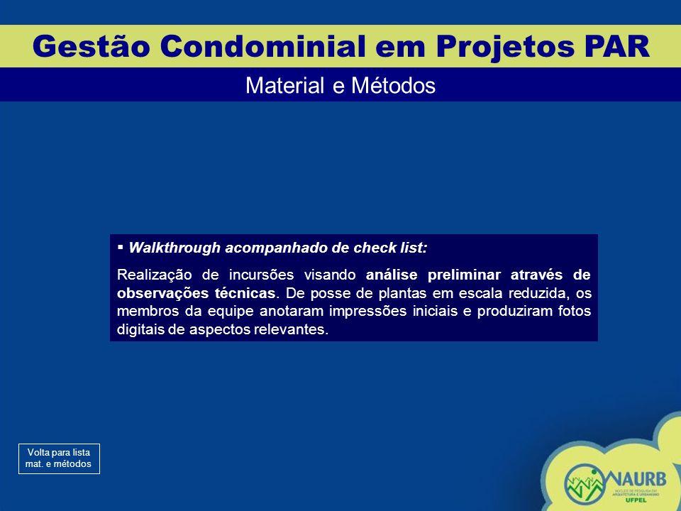 Gestão Condominial em Projetos PAR Material e Métodos Walkthrough acompanhado de check list: Realização de incursões visando análise preliminar através de observações técnicas.