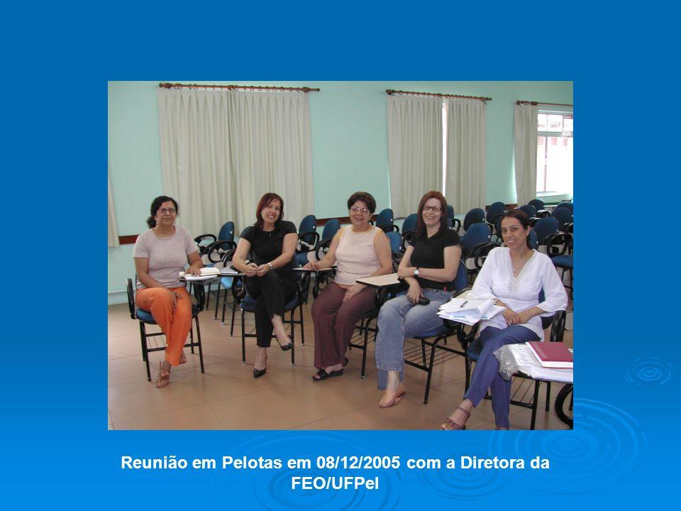 Reunião em Pelotas em 08/12/2005 com a Diretora da FEO/UFPel