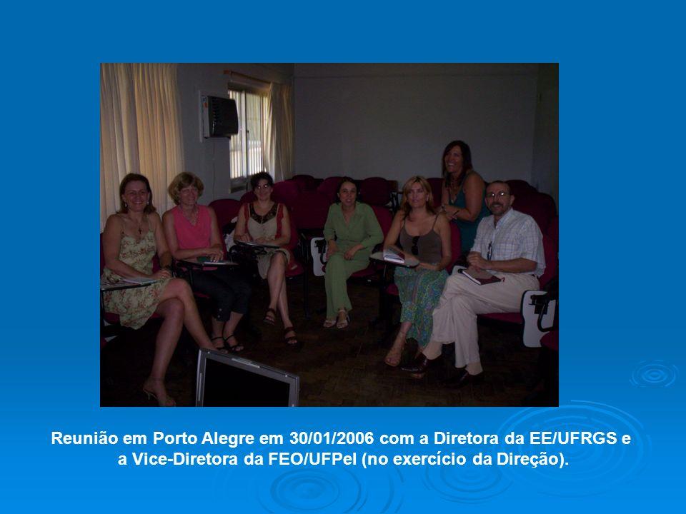 Reunião em Porto Alegre em 30/01/2006 com a Diretora da EE/UFRGS e a Vice-Diretora da FEO/UFPel (no exercício da Direção).
