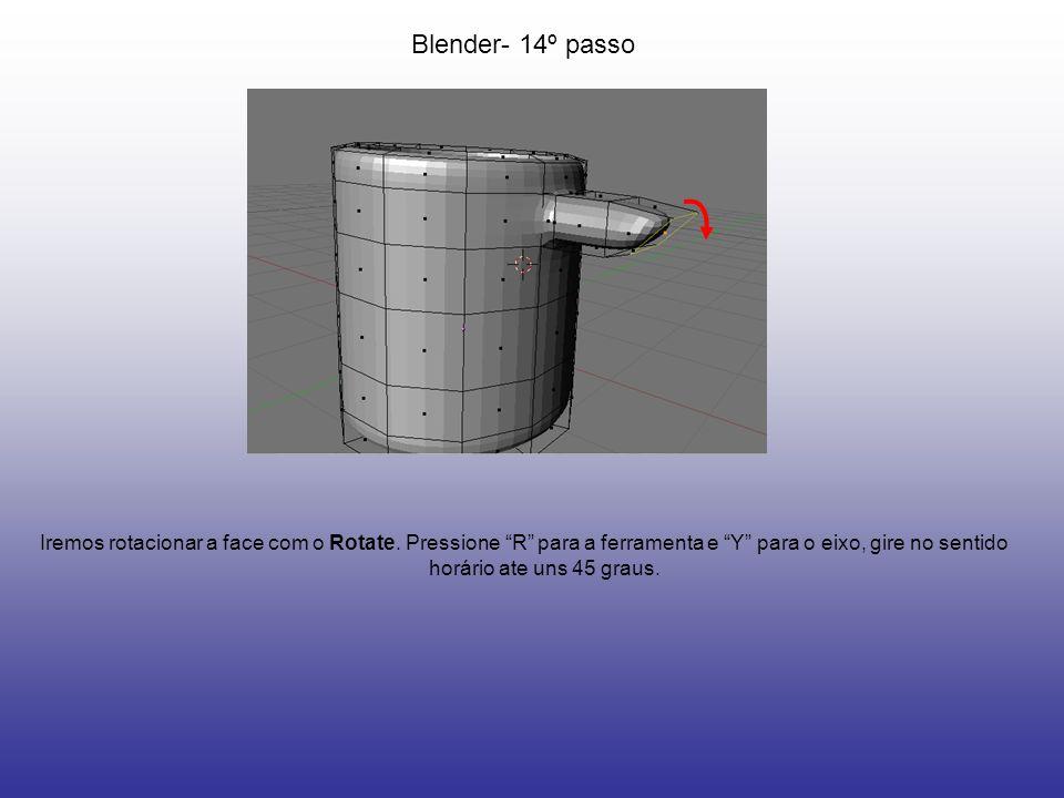 Blender- 14º passo Iremos rotacionar a face com o Rotate. Pressione R para a ferramenta e Y para o eixo, gire no sentido horário ate uns 45 graus.