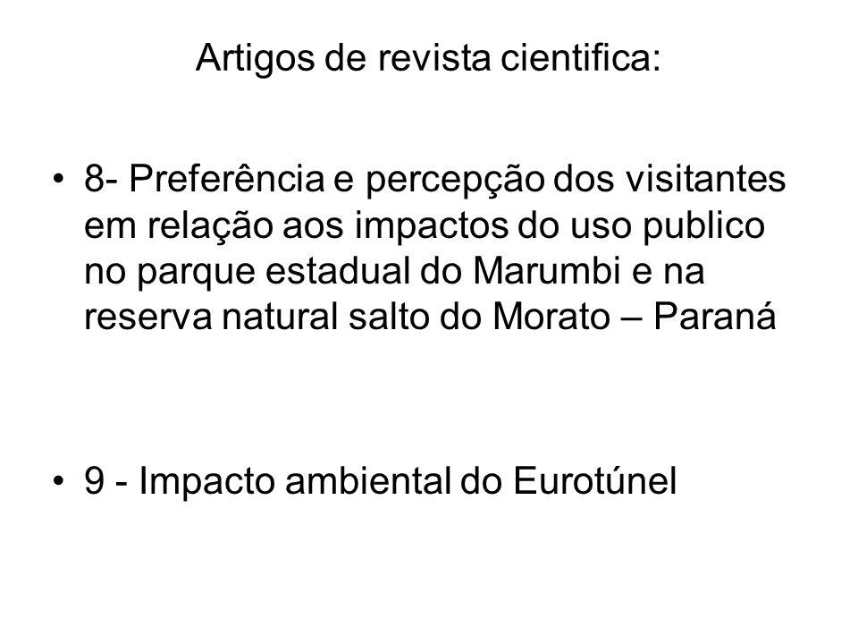 Artigos de revista cientifica: 8- Preferência e percepção dos visitantes em relação aos impactos do uso publico no parque estadual do Marumbi e na res