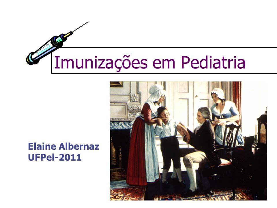 Imunizações em Pediatria Elaine Albernaz UFPel-2011