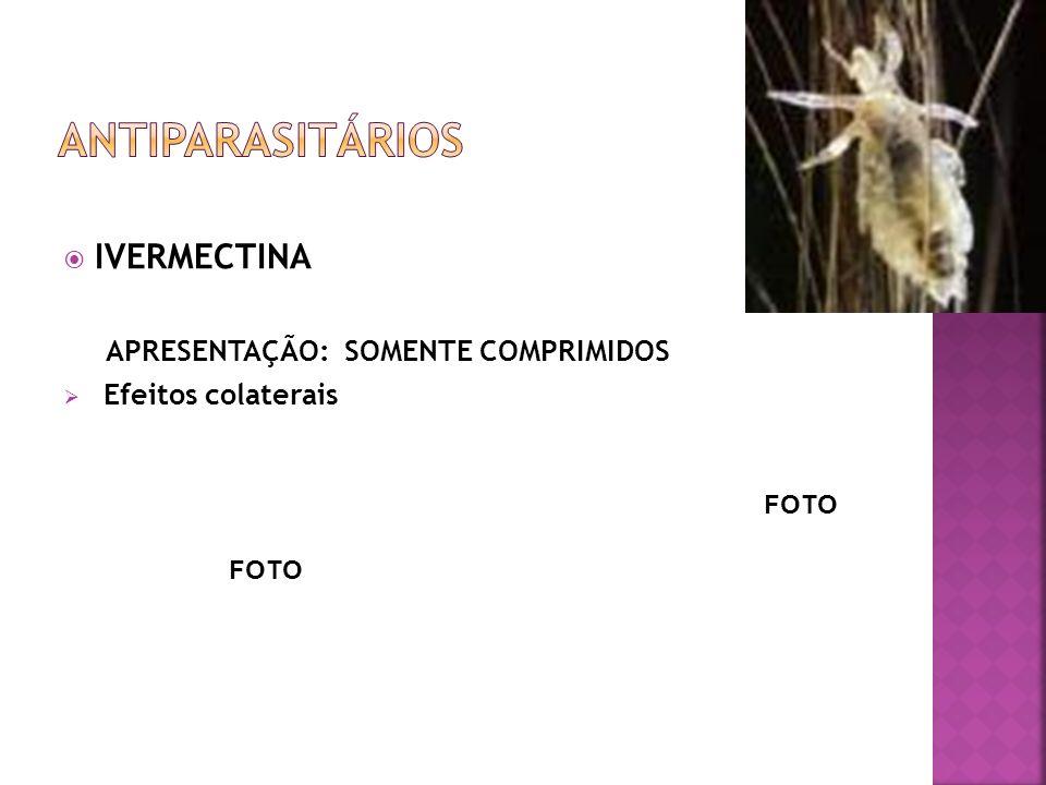 IVERMECTINA APRESENTAÇÃO: SOMENTE COMPRIMIDOS Efeitos colaterais FOTO