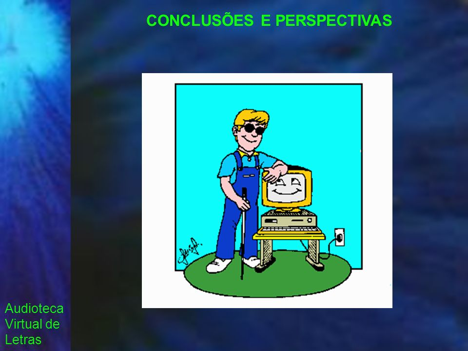 Audioteca Virtual de Letras CONCLUSÕES E PERSPECTIVAS