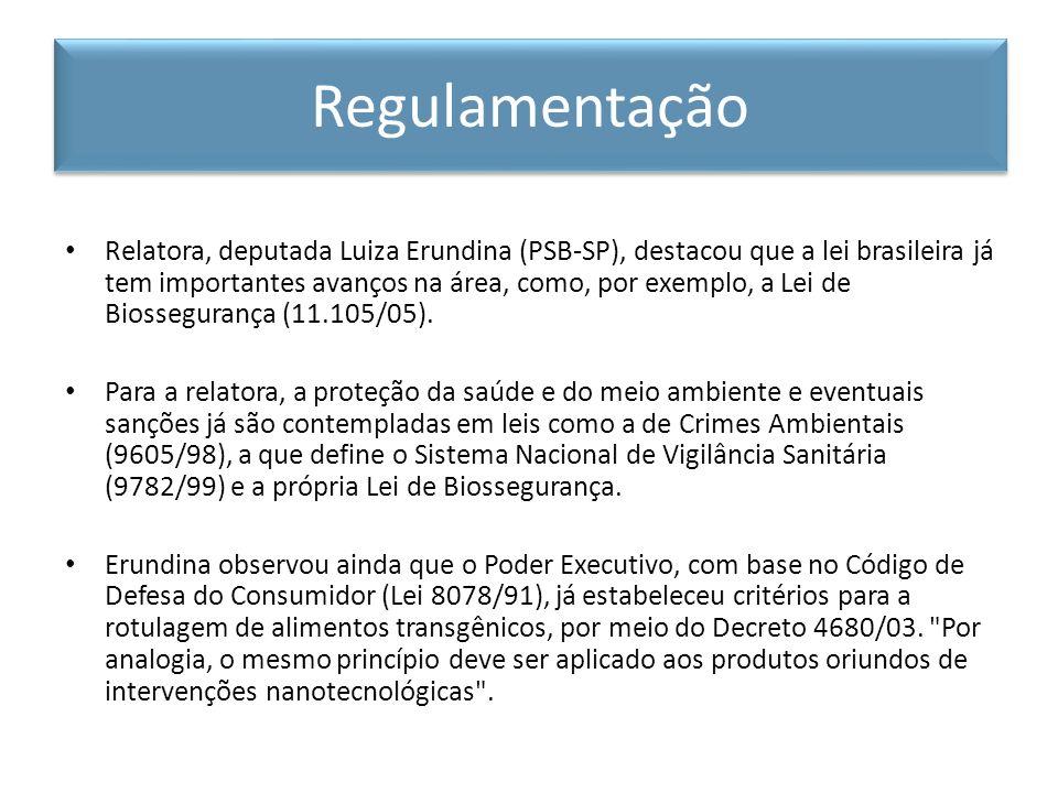 Relatora, deputada Luiza Erundina (PSB-SP), destacou que a lei brasileira já tem importantes avanços na área, como, por exemplo, a Lei de Biosseguranç