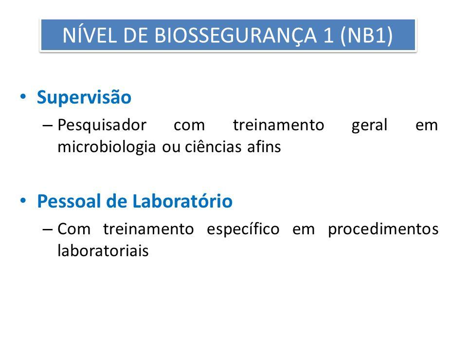 Supervisão – Pesquisador com treinamento geral em microbiologia ou ciências afins Pessoal de Laboratório – Com treinamento específico em procedimentos