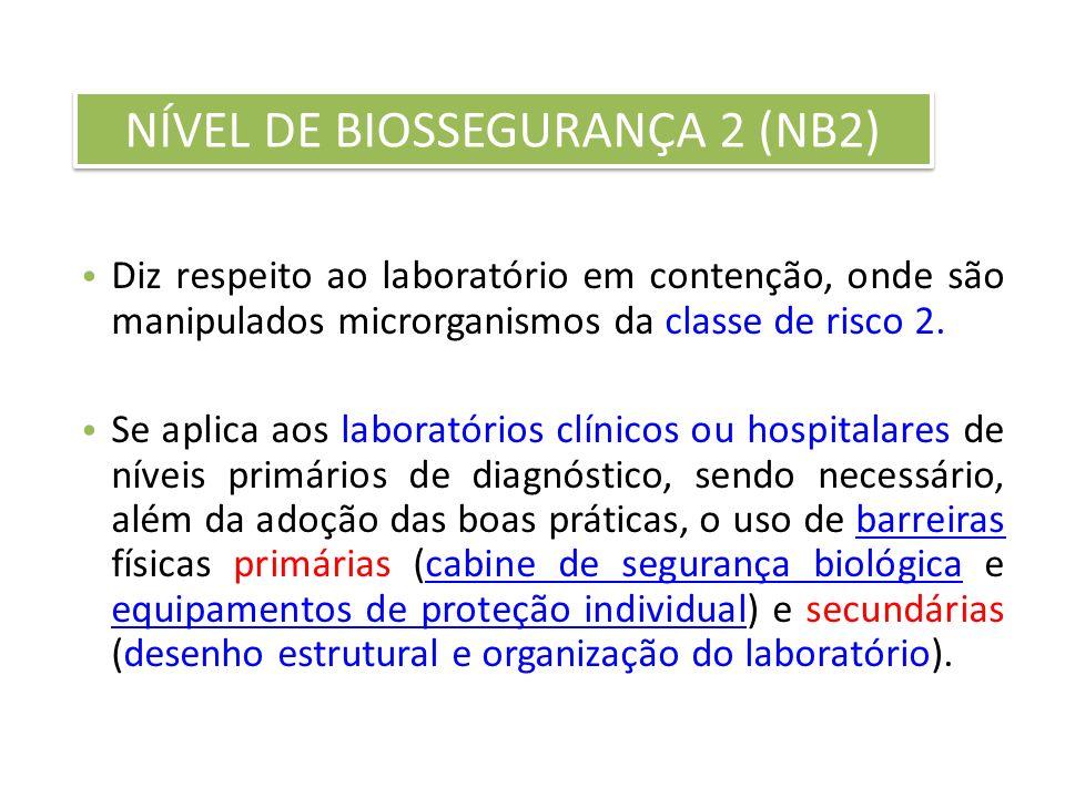 Diz respeito ao laboratório em contenção, onde são manipulados microrganismos da classe de risco 2. Se aplica aos laboratórios clínicos ou hospitalare