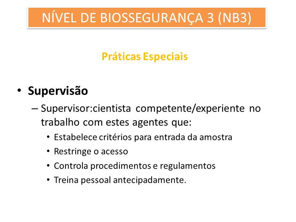 Práticas Especiais Supervisão – Supervisor:cientista competente/experiente no trabalho com estes agentes que: Estabelece critérios para entrada da amo