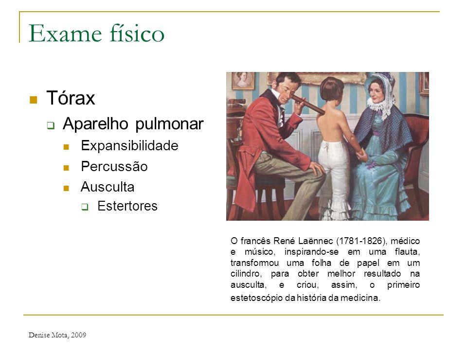 Denise Mota, 2009 Exame físico Tórax Aparelho cardiovascular Ausculta cardíaca Focos de ausculta Desdobramentos Sopros Tipos Intensidade Irradiação