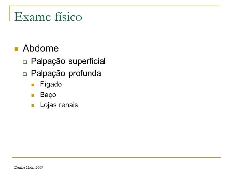 Denise Mota, 2009 Exame físico Abdome Inspeção