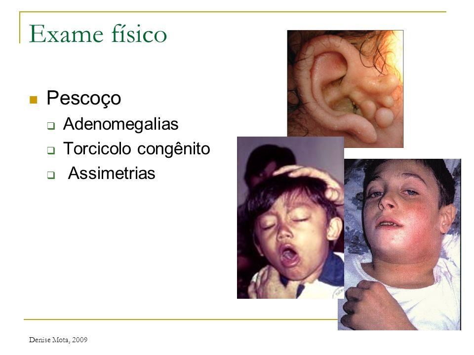 Denise Mota, 2009 Exame físico Aspecto da pele Lesões acne