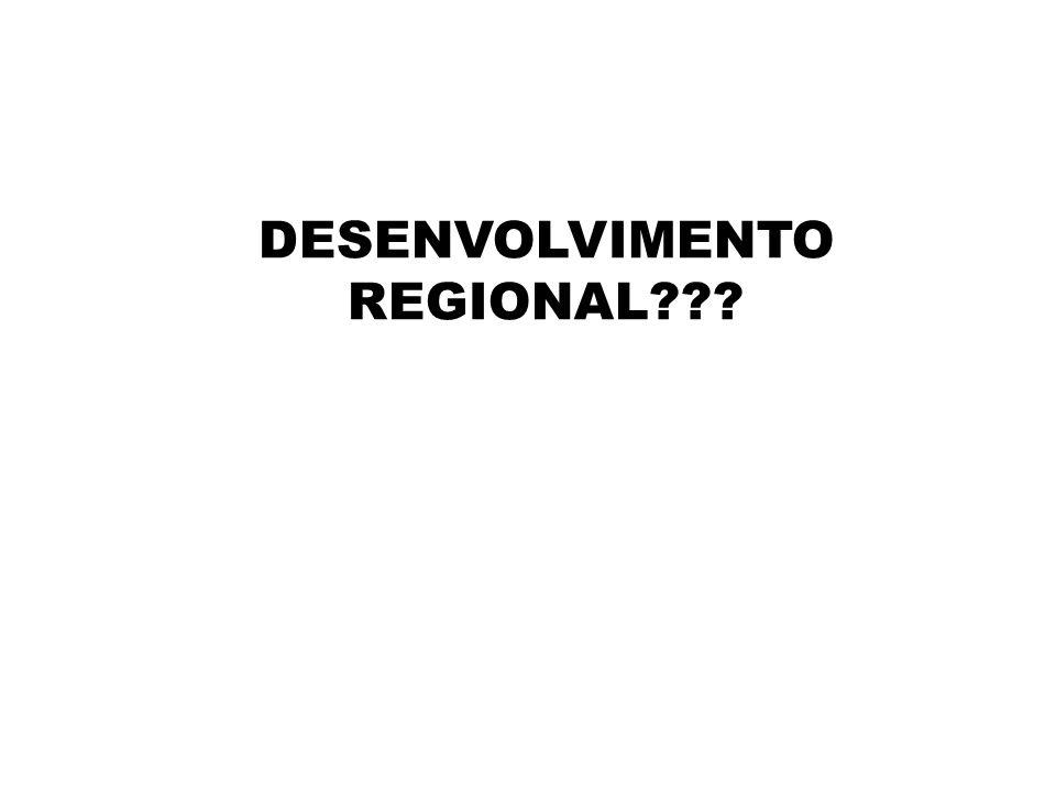 DESENVOLVIMENTO REGIONAL???