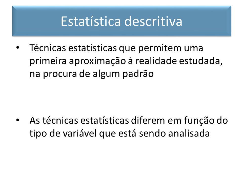 Técnicas estatísticas que permitem uma primeira aproximação à realidade estudada, na procura de algum padrão As técnicas estatísticas diferem em funçã