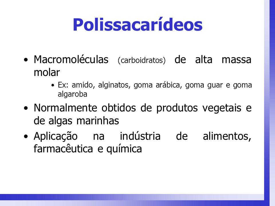 Macromoléculas (carboidratos) de alta massa molar Ex: amido, alginatos, goma arábica, goma guar e goma algaroba Normalmente obtidos de produtos vegeta