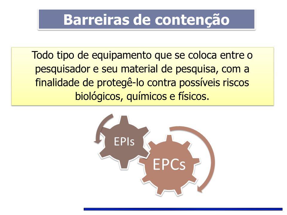 - Equipamentos de proteção individual (EPI) - Equipamentos de proteção coletiva (EPC) Barreiras de contenção primária Barreiras de contenção secundária - Desenho e estrutura física dos laboratórios Barreiras de contenção BOAS PRÁTICAS DE LABORATÓRIO
