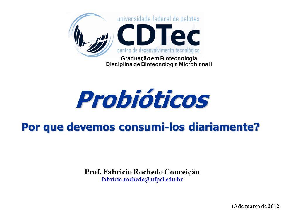 Probióticos Por que devemos consumi-los diariamente.