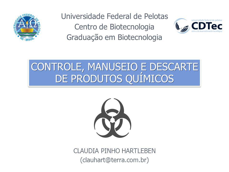 CLAUDIA PINHO HARTLEBEN (clauhart@terra.com.br) Universidade Federal de Pelotas Centro de Biotecnologia Graduação em Biotecnologia CONTROLE, MANUSEIO