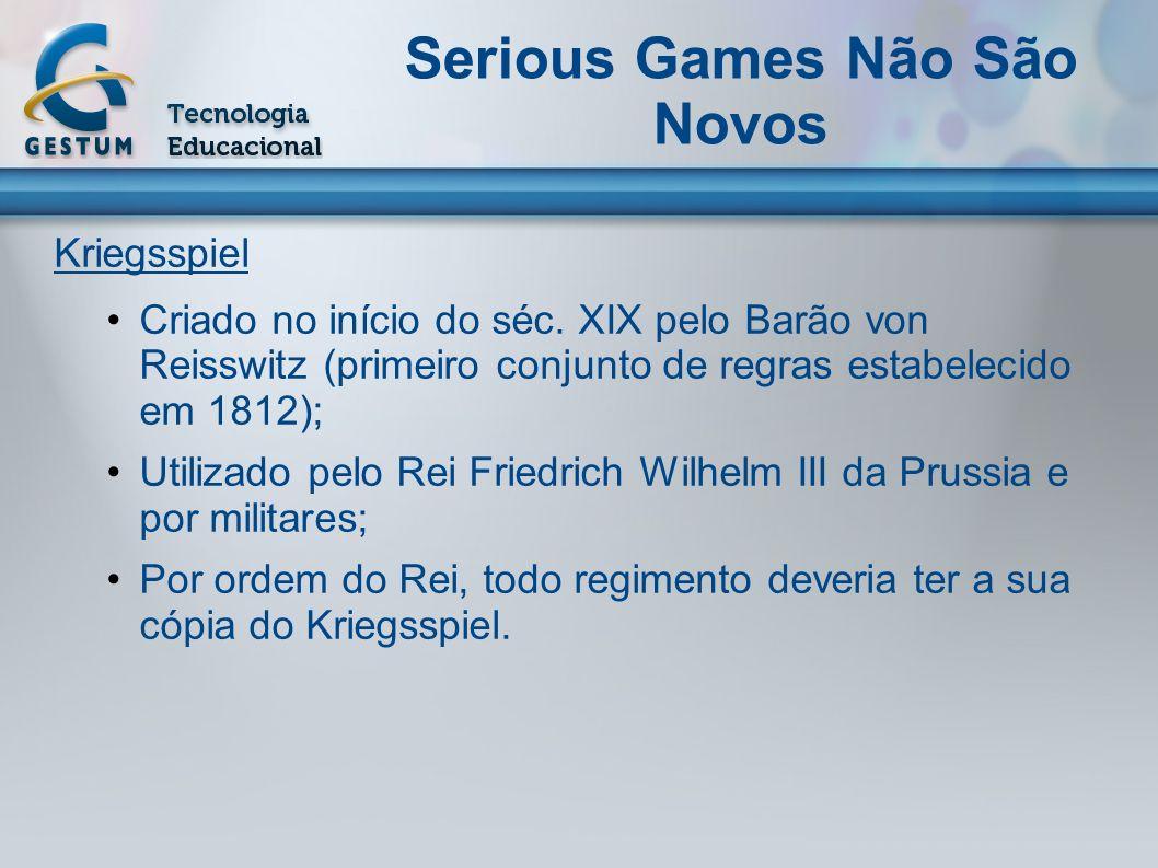 Kriegsspiel Criado no início do séc. XIX pelo Barão von Reisswitz (primeiro conjunto de regras estabelecido em 1812); Utilizado pelo Rei Friedrich Wil