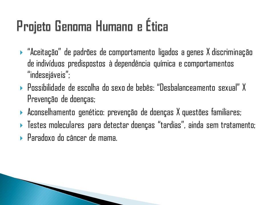 Aceitação de padrões de comportamento ligados a genes X discriminação de indivíduos predispostos à dependência química e comportamentos indesejáveis;