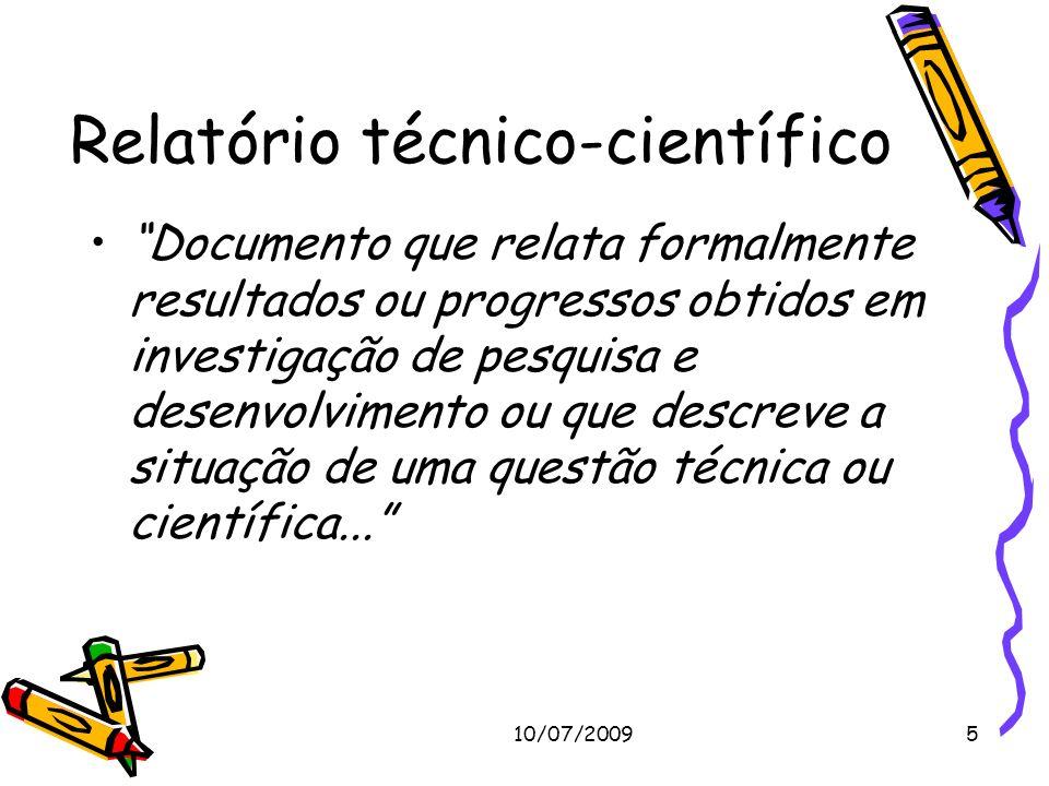 10/07/20095 Relatório técnico-científico Documento que relata formalmente resultados ou progressos obtidos em investigação de pesquisa e desenvolvimen