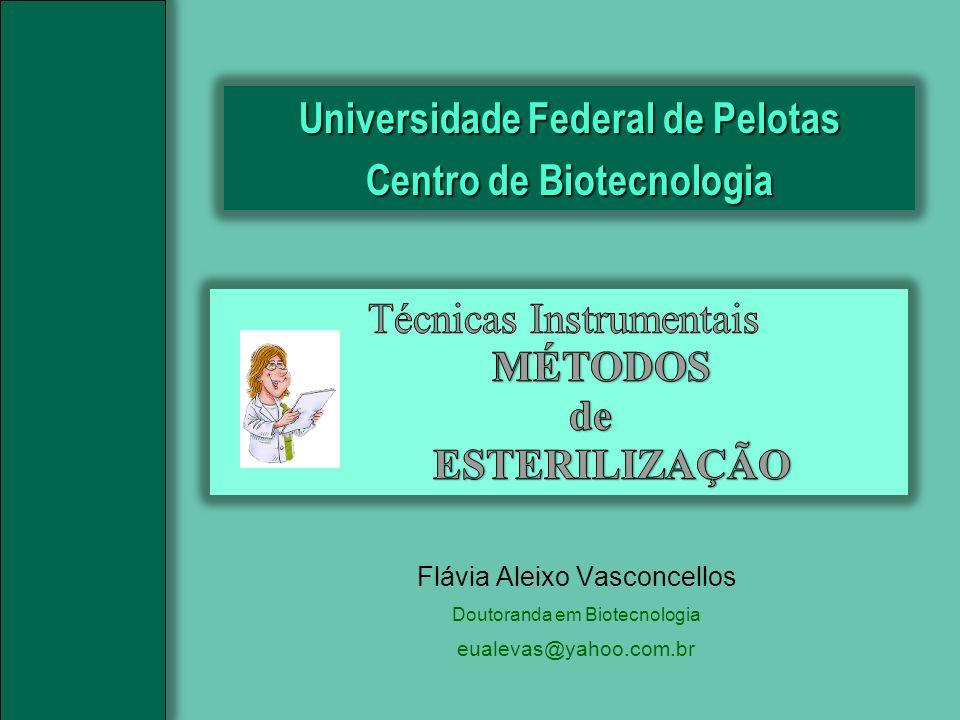 Flávia Aleixo Vasconcellos Doutoranda em Biotecnologia eualevas@yahoo.com.br Universidade Federal de Pelotas Centro de Biotecnologia