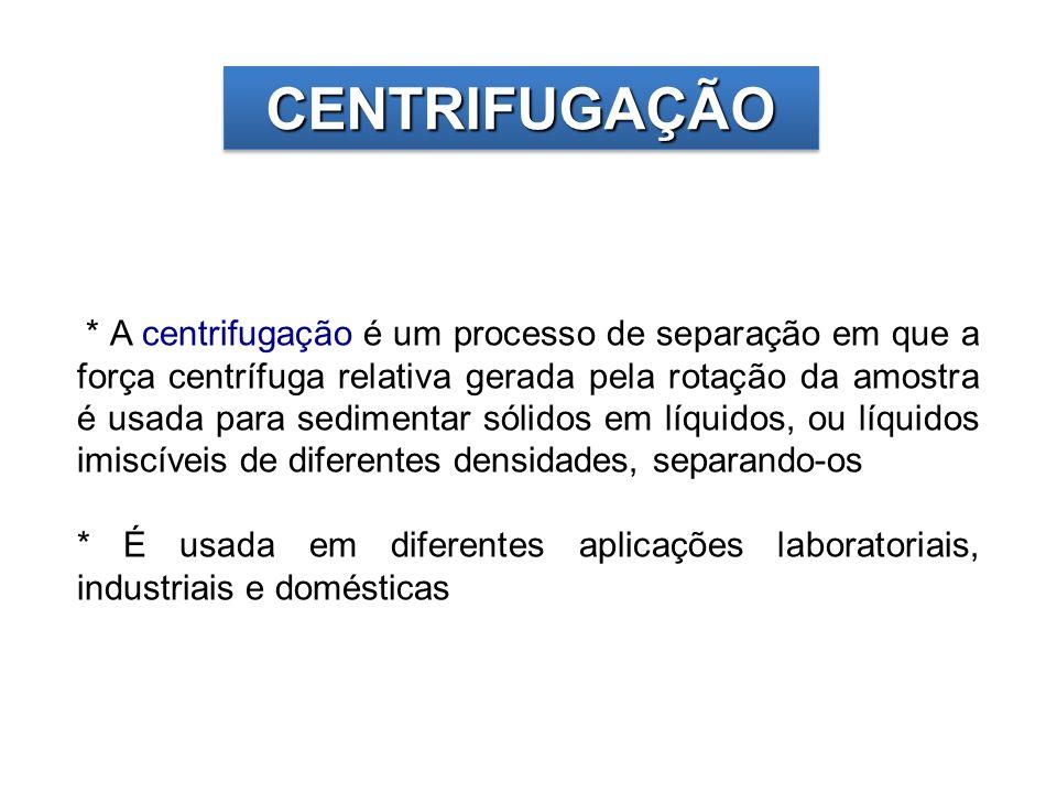 * A centrifugação é um processo de separação em que a força centrífuga relativa gerada pela rotação da amostra é usada para sedimentar sólidos em líqu