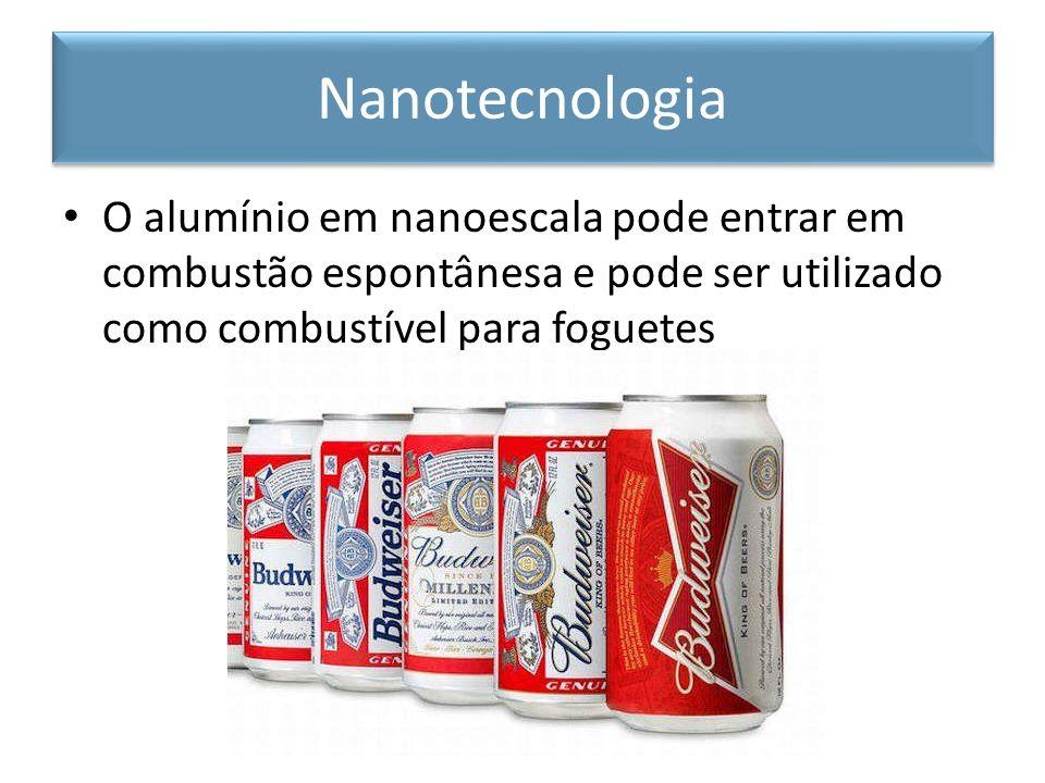 O alumínio em nanoescala pode entrar em combustão espontânesa e pode ser utilizado como combustível para foguetes Nanotecnologia