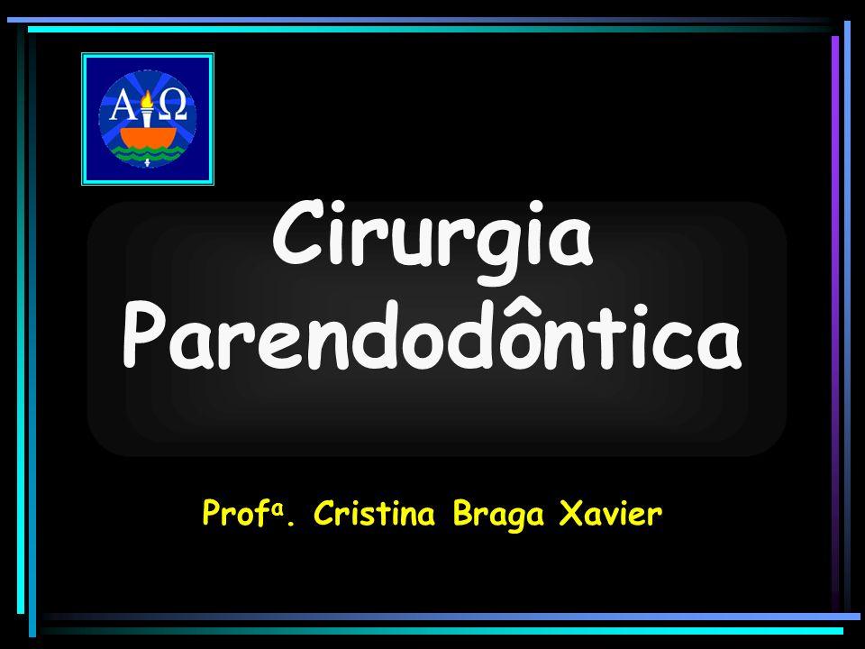 Cirurgia Parendodôntica Prof a. Cristina Braga Xavier