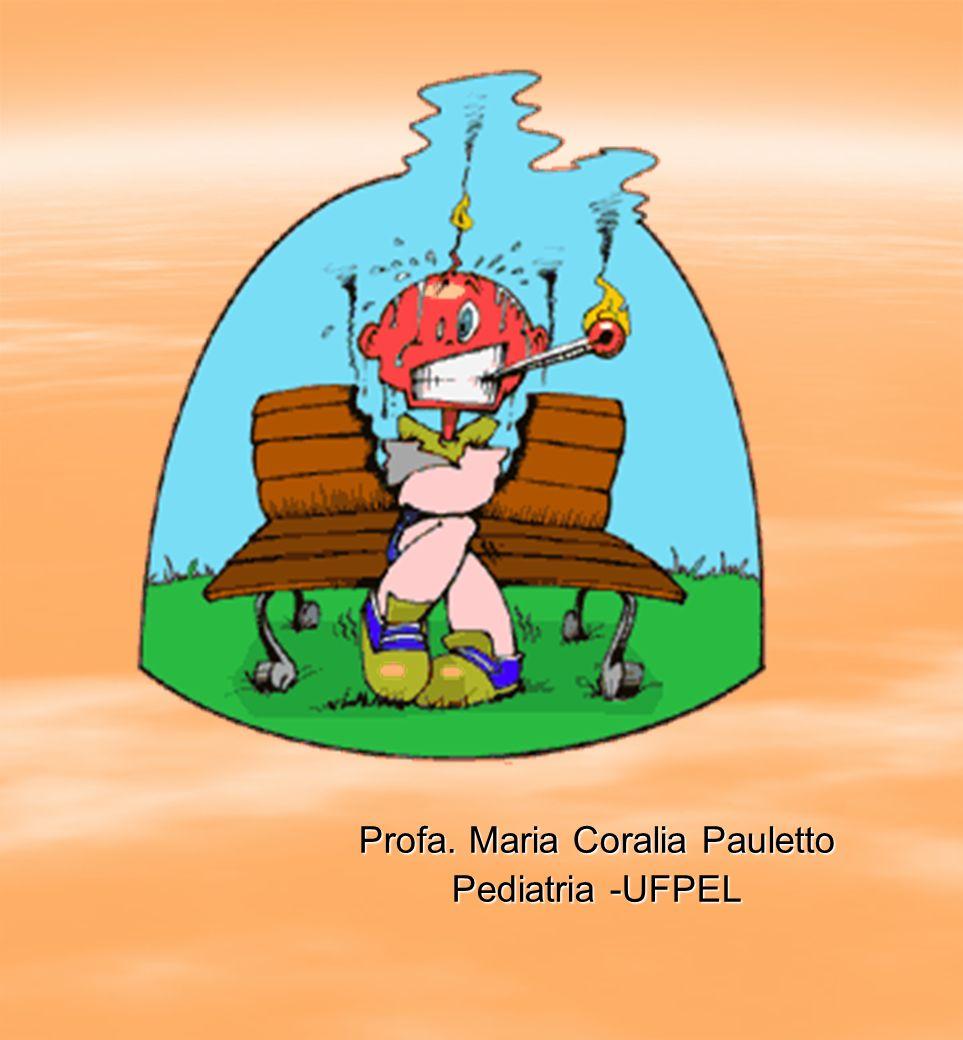FEBRE Profa. Maria Coralia Pauletto Pediatria -UFPEL