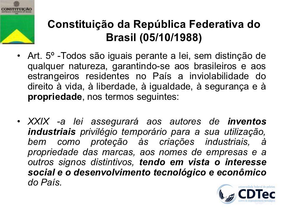Constituição da República Federativa do Brasil (05/10/1988) Art. 5º -Todos são iguais perante a lei, sem distinção de qualquer natureza, garantindo-se