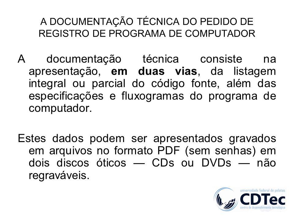 A DOCUMENTAÇÃO TÉCNICA DO PEDIDO DE REGISTRO DE PROGRAMA DE COMPUTADOR A documentação técnica consiste na apresentação, em duas vias, da listagem inte