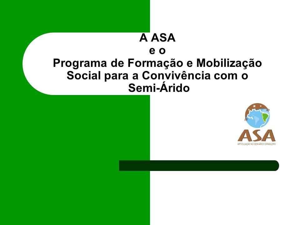A ASA A Articulação no Semi-Árido Brasileiro (ASA) é um fórum de organizações da sociedade civil, que reúne cerca de 750 entidades, entre sindicatos de trabalhadores rurais, associações de agricultores, cooperativas de produção, igrejas, entre outras, que trabalham para o desenvolvimento social, econômico, político e cultural da região semi-árida.