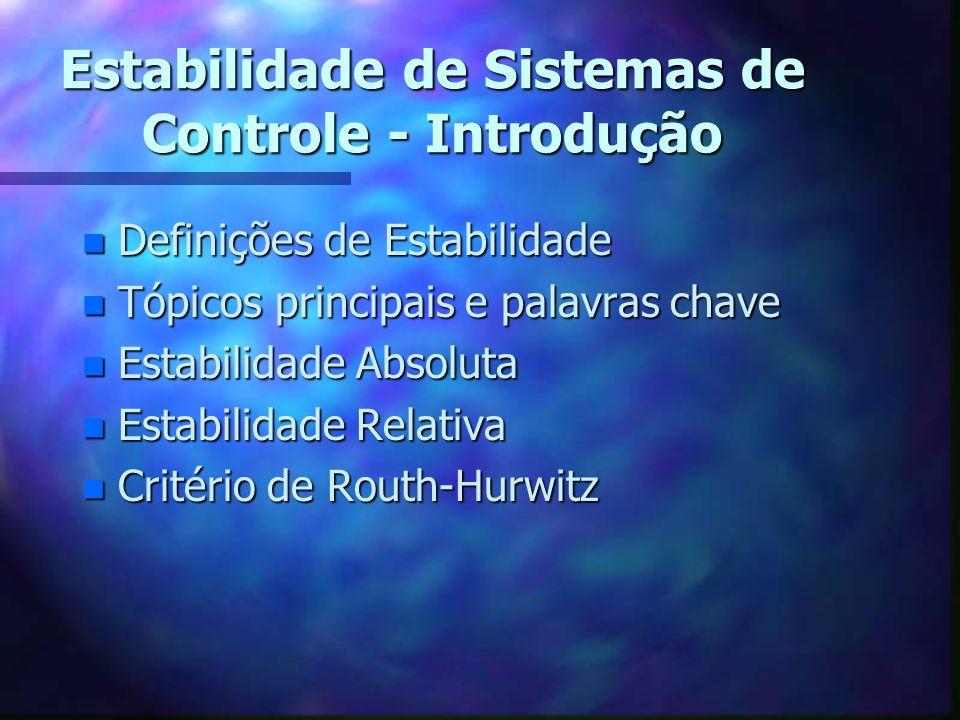 Capítulo 6 Estabilidade de Sistemas de Controle