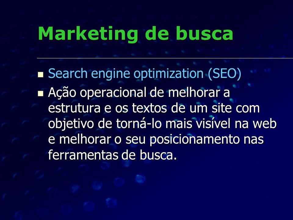 Marketing de busca Search engine optimization (SEO) Search engine optimization (SEO) Ação operacional de melhorar a estrutura e os textos de um site c