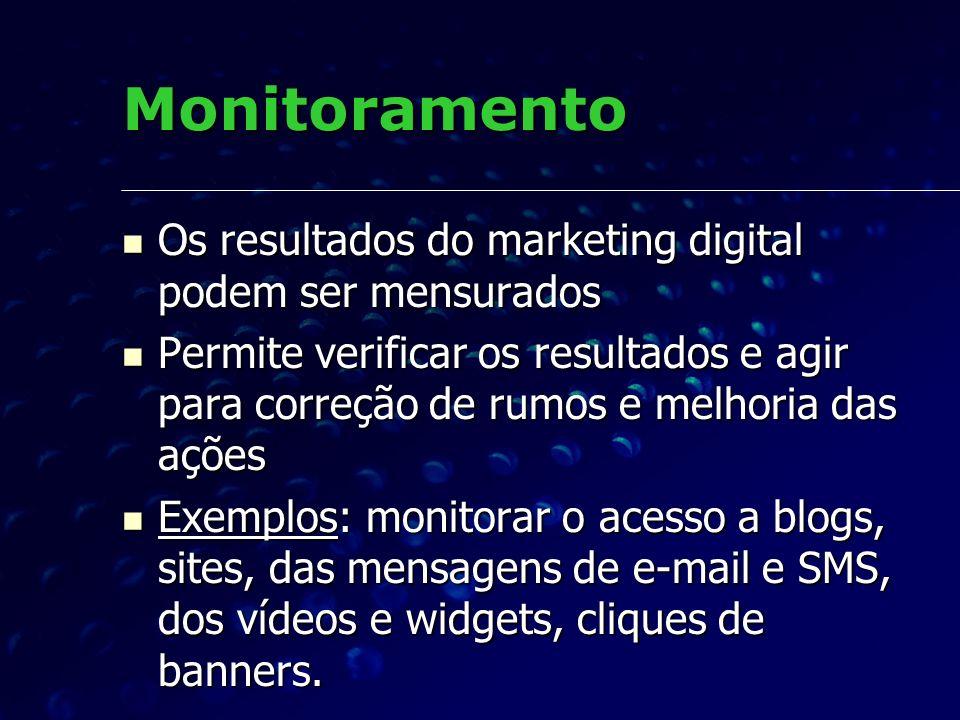 Monitoramento Os resultados do marketing digital podem ser mensurados Os resultados do marketing digital podem ser mensurados Permite verificar os res