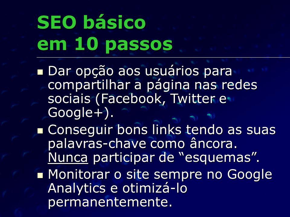 Dar opção aos usuários para compartilhar a página nas redes sociais (Facebook, Twitter e Google+).