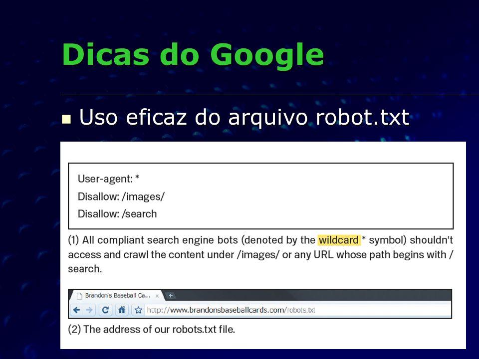 Uso eficaz do arquivo robot.txt Uso eficaz do arquivo robot.txt Dicas do Google